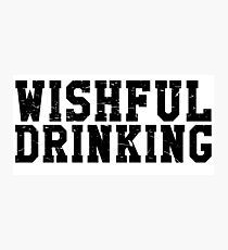 Wishful Drinking Photographic Print