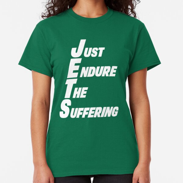 New York Jets Just Endure The Suffering Classic T-Shirt