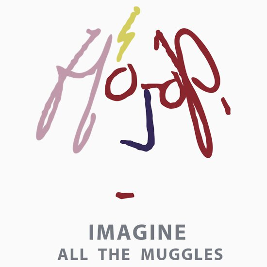 TShirtGifter presents: Imagine all the Muggles