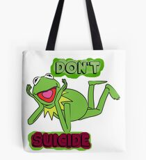 """Updated; Don't """"Kermit"""" Suicide!! Tote Bag"""