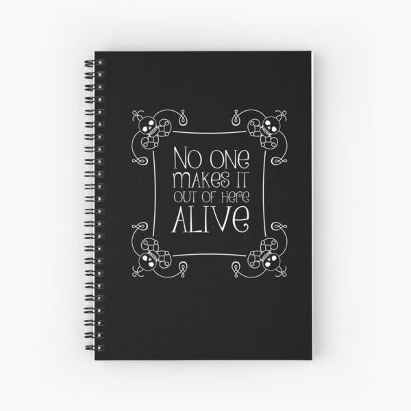 No One Makes It Out of Here Alive Spiral Notebook