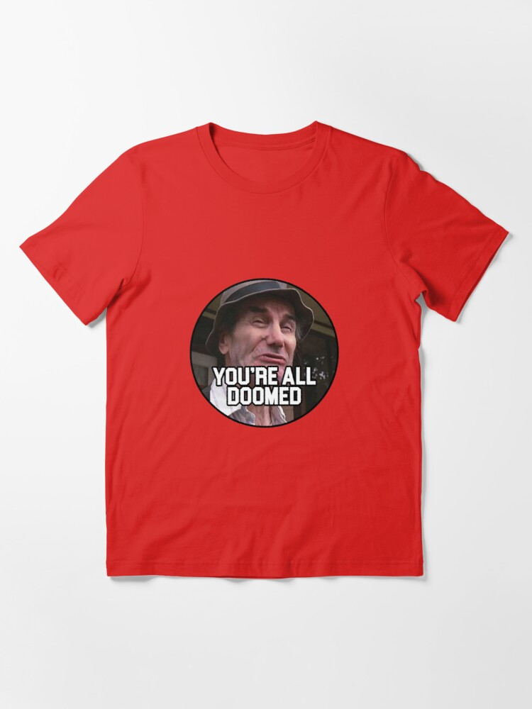 Alternate view of Crazy Ralph - You're all Doomed! Essential T-Shirt