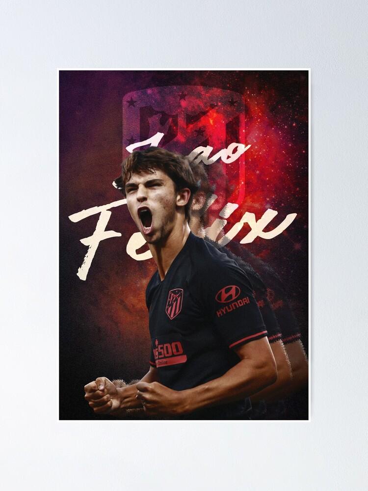 Joao Felix Poster By Loafofbread Redbubble