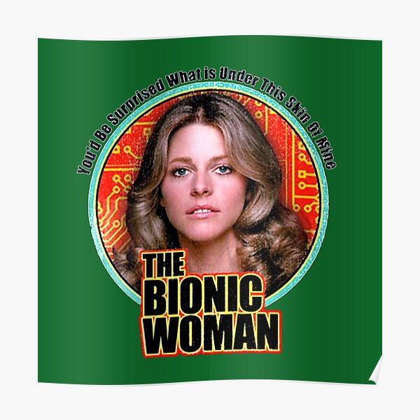 """""""The Bionic Woman"""" Poster by solo131313 