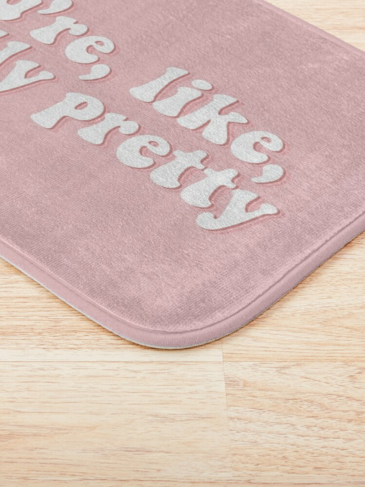 Alternate view of You're, like, really pretty | Mean Girls Bath Mat