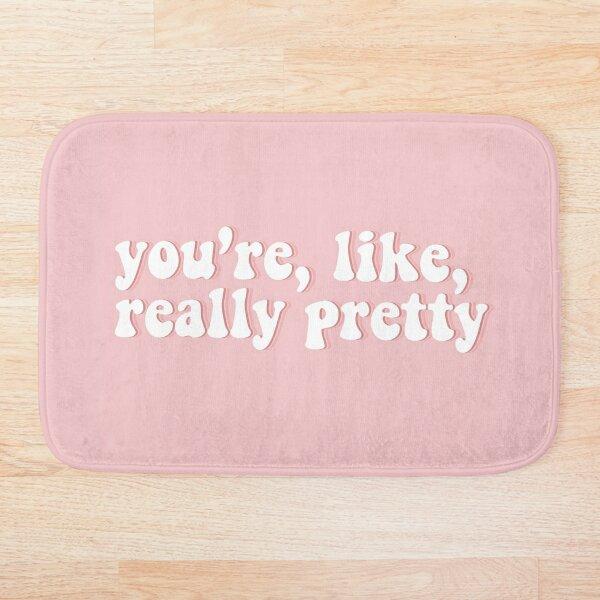 You're, like, really pretty | Mean Girls Bath Mat