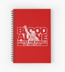 Dwight Schrute - Blood Alone Moves The Wheels of History Spiral Notebook