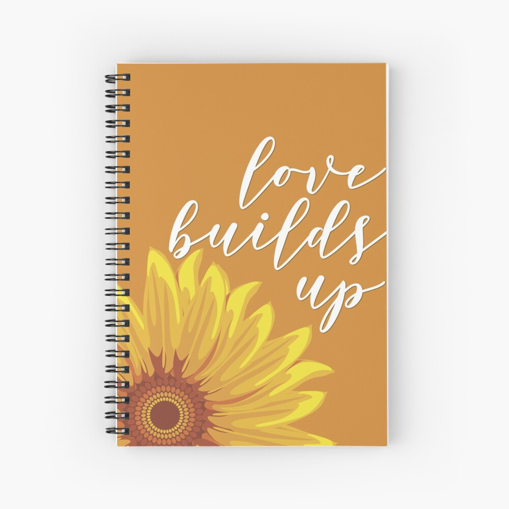 Love Builds Up - Sunflower Spiral Notebook