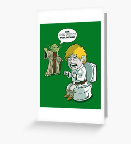 Sometimes the force is not enough. Greeting Card
