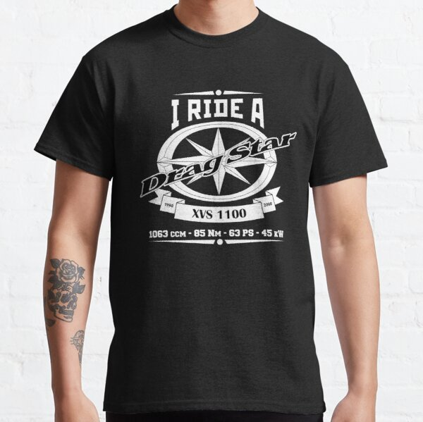 I Ride A Drag Star XVS 1100, XVS1100 Classic T-Shirt