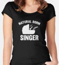 Natural Born Singer Women's Fitted Scoop T-Shirt