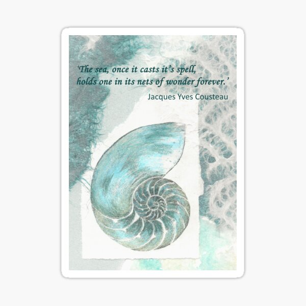 'The sea once it casts it's spell... - Cousteau Sticker