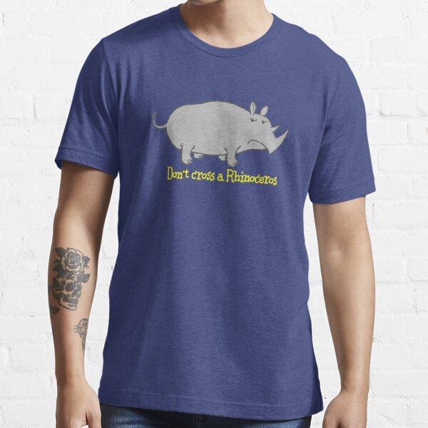 Don't cross a Rhinoceros Essential T-Shirt