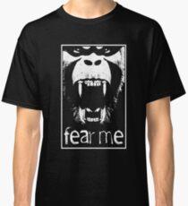 FEAR ME !!! Classic T-Shirt