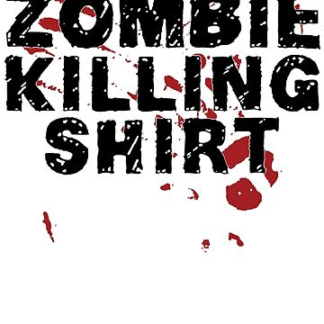 This Is My Zombie Killing Shirt Zombies by Rudhei1982