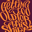 Too Old /// hand drawn lettering by Enkeling