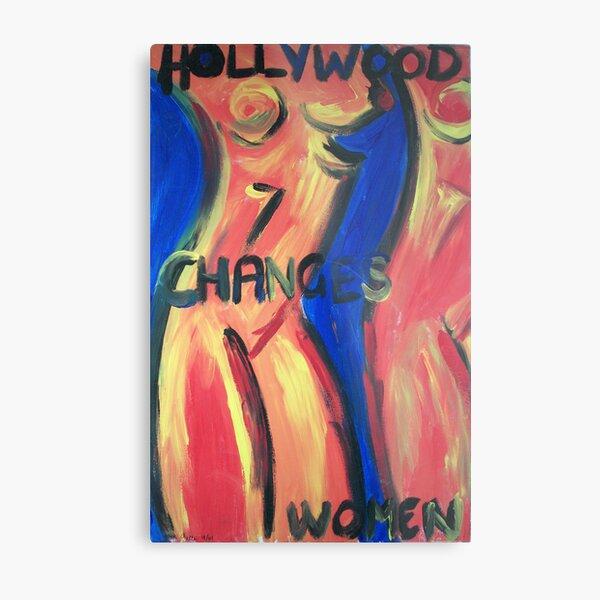 Hollywood Changes Women Metal Print