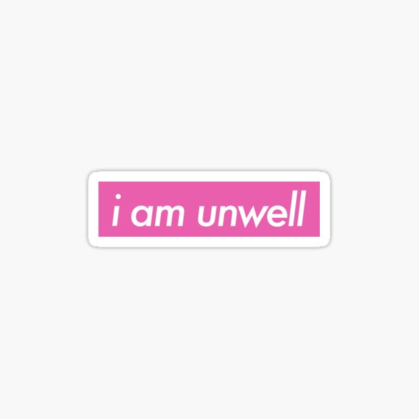 i am unwell call her daddy sticker Sticker