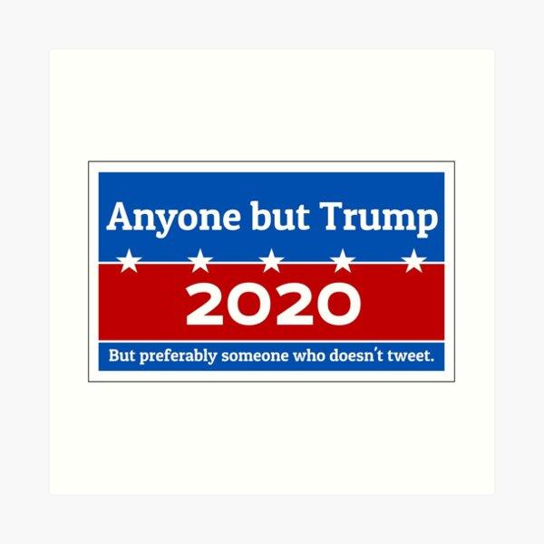 Anyone but Trump 2020 Art Print