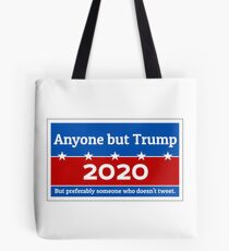 Anyone but Trump 2020 Tote Bag