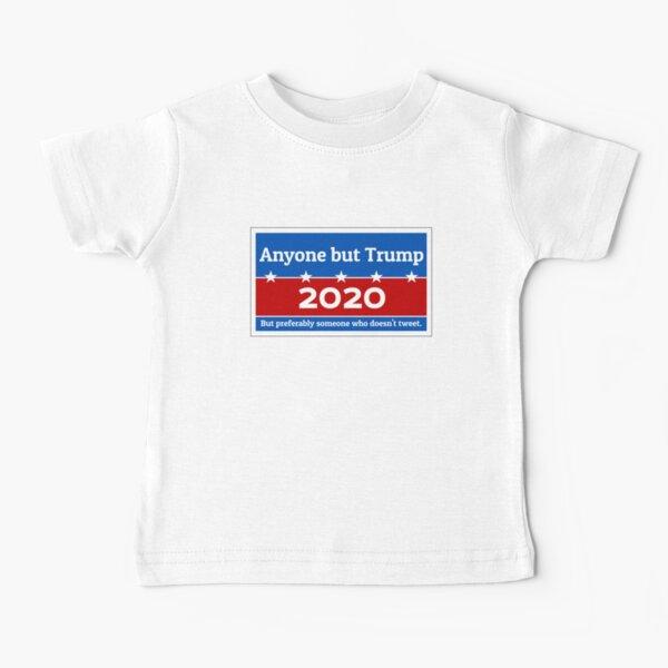 Anyone but Trump 2020 Baby T-Shirt