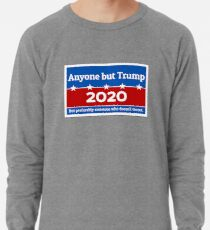 Anyone but Trump 2020 Lightweight Sweatshirt