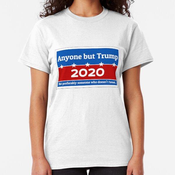 Anyone but Trump 2020 Classic T-Shirt