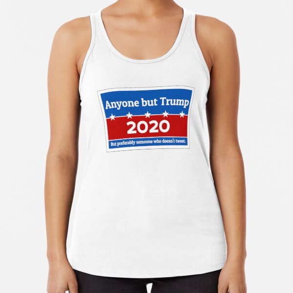 Anyone but Trump 2020 Racerback Tank Top