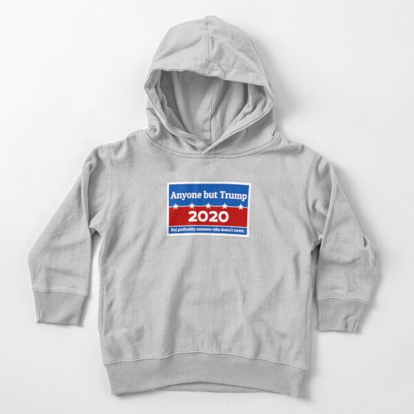 Anyone but Trump 2020 Toddler Pullover Hoodie