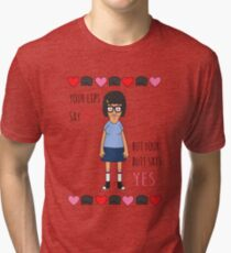 Your Butt Says Yes Tri-blend T-Shirt
