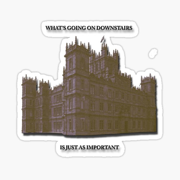 Downton Abbey Upstairs And Downstairs Fun Design  Sticker
