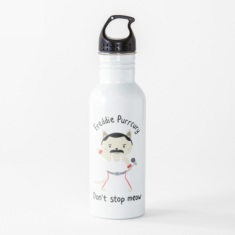 Don't Stop Meow!  Cute Freddie Cat - THE ORIGINAL - HIGH QUALITY PRINT Water Bottle