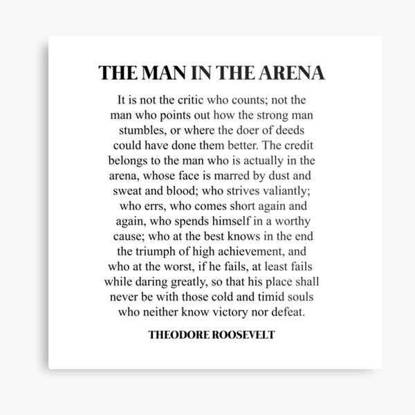 The Man In The Arena, Theodore Roosevelt Quote Metal Print