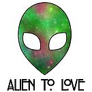 Alien to Love - GREEN by Nobodysart