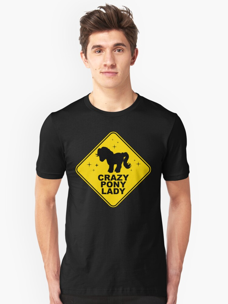 Warning: Crazy Pony Lady Unisex T-Shirt Front