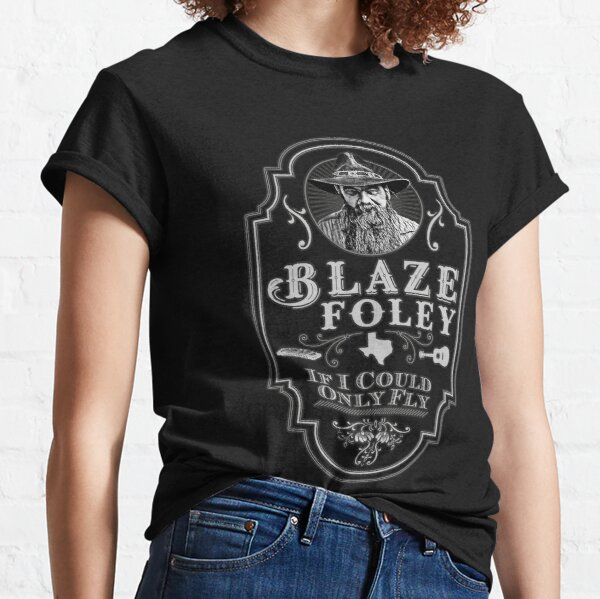 Blaze Foley Tribute: if I Could Only Fly Classic T-Shirt