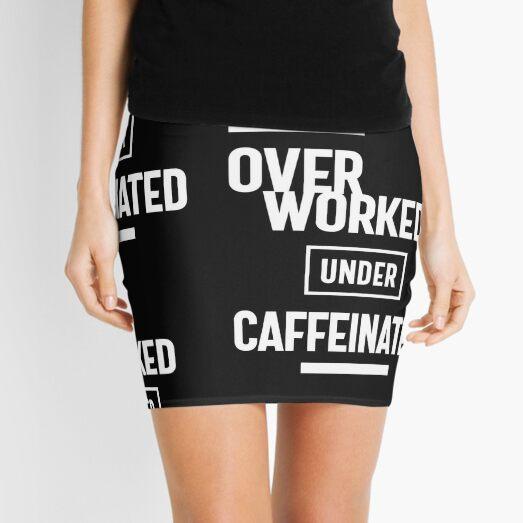 Overworked Under Caffeinated Mini Skirt