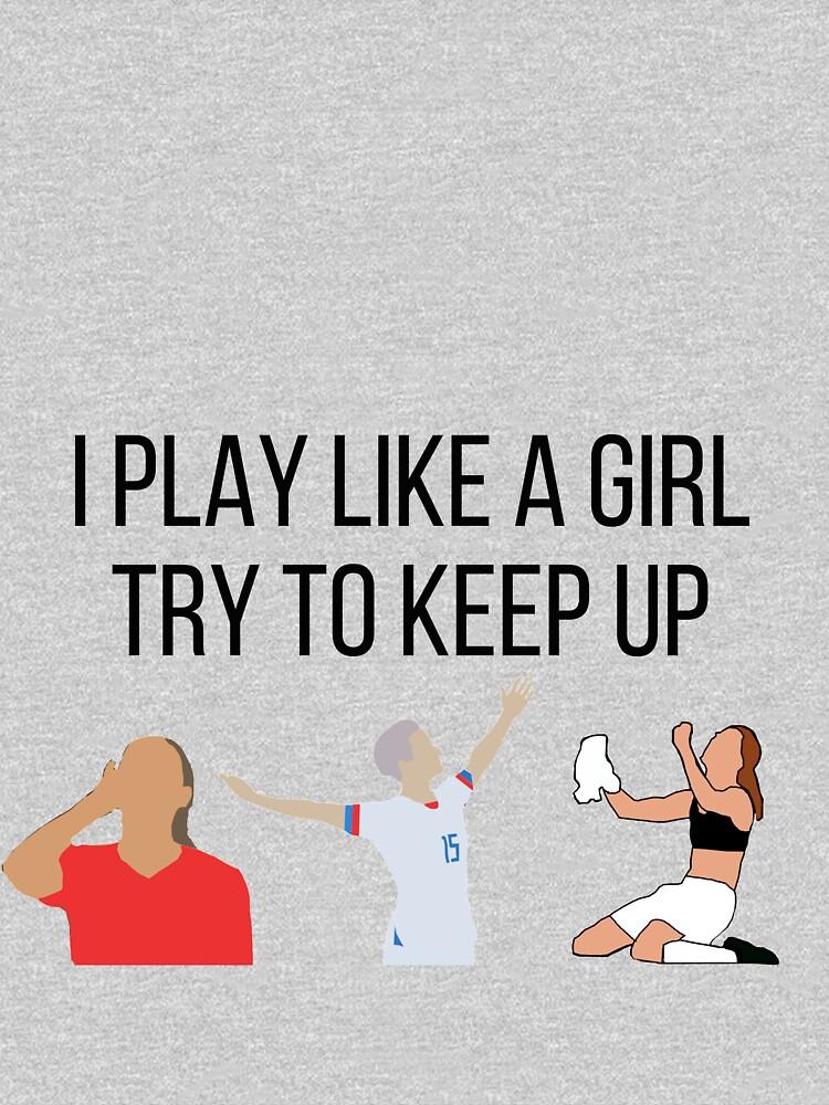 USWNT: I Play Like a Girl by emilywerfel