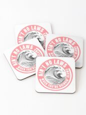 Ain't no laws when drinking claws Coasters