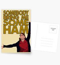Liz Lemon - Somebody bring me some ham Postcards