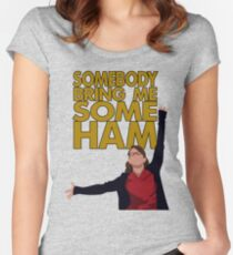 Liz Lemon - Somebody bring me some ham Women's Fitted Scoop T-Shirt