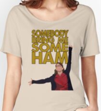Liz Lemon - Somebody bring me some ham Women's Relaxed Fit T-Shirt