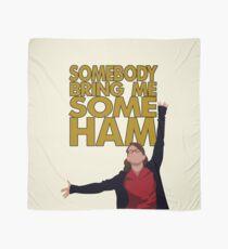 Liz Lemon - Somebody bring me some ham Scarf