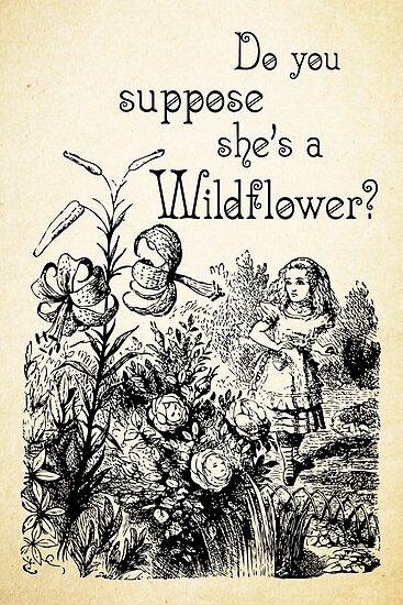 Alice im Wunderland-Zitat - Sie ist ein Wildflower - 0113 von ContrastStudios