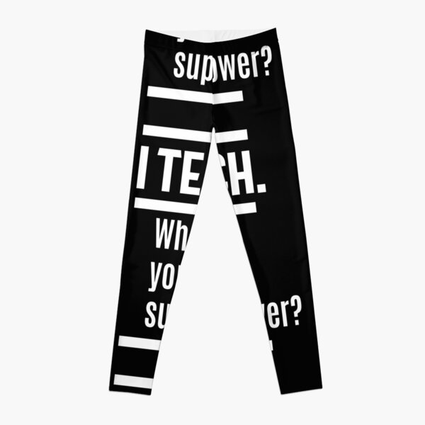 I teach. What is Your Superpower? Leggings