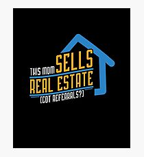 This Mom's Real Estate - Got Referrals? Photographic Print