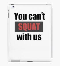 Vinilo o funda para iPad You can't squat with us