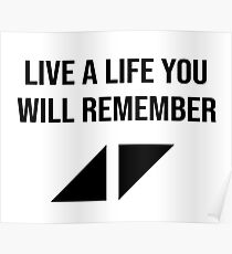 Live a life you will remember  Poster