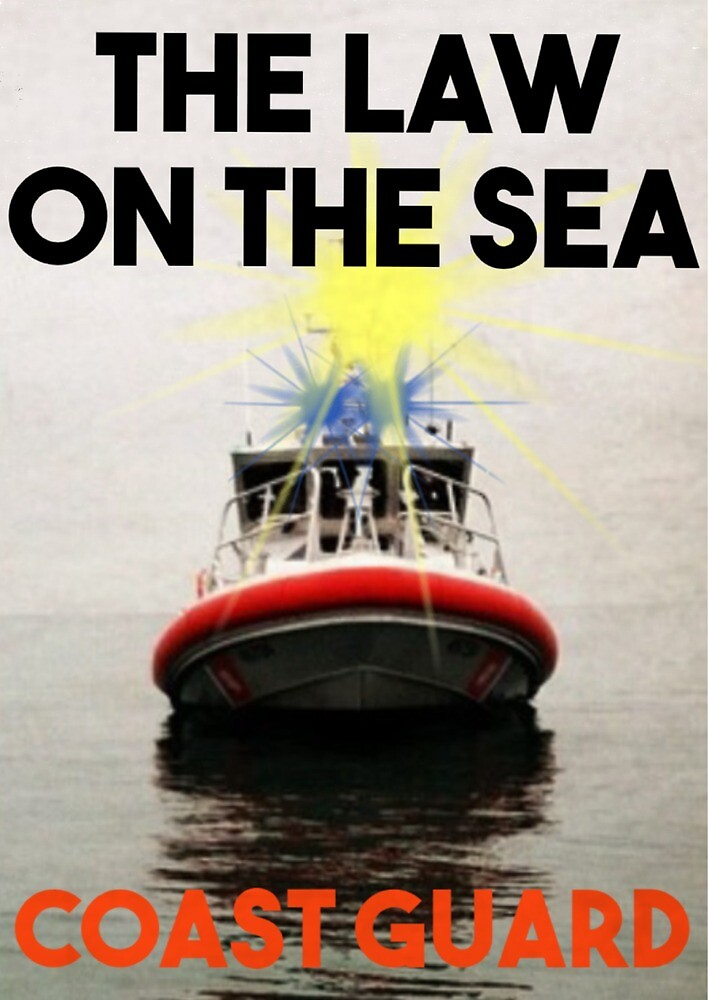 Coast Guard Law of the Sea by AlwaysReadyCltv