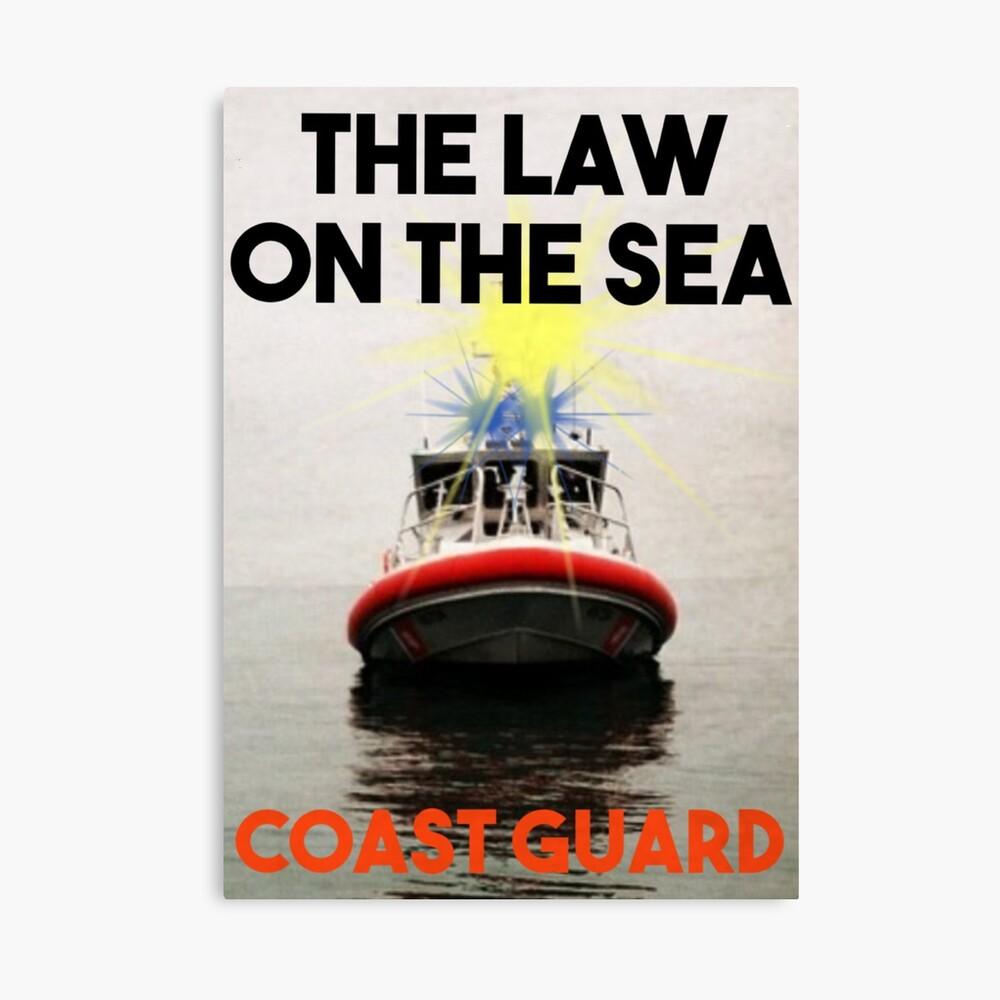 Coast Guard Law of the Sea Canvas Print